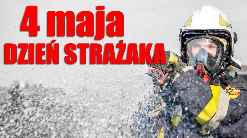 4 maja - Dzień Strażaka - Strazacki.pl portal o straży pożarnej